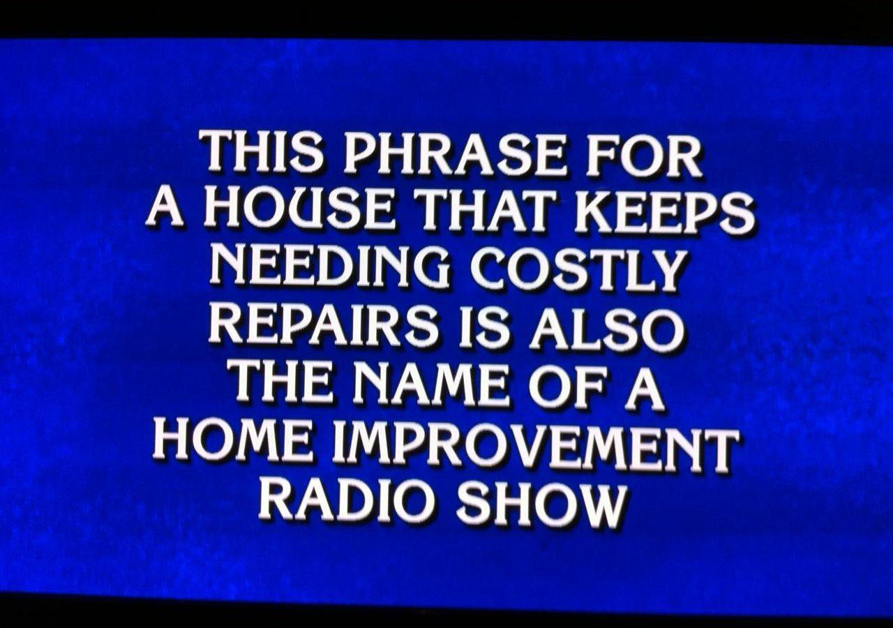 The Money Pit on Jeopardy